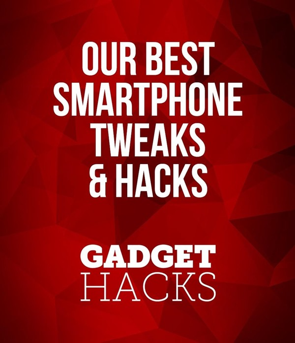 Our Best Tweaks & Hacks for Android & iPhone