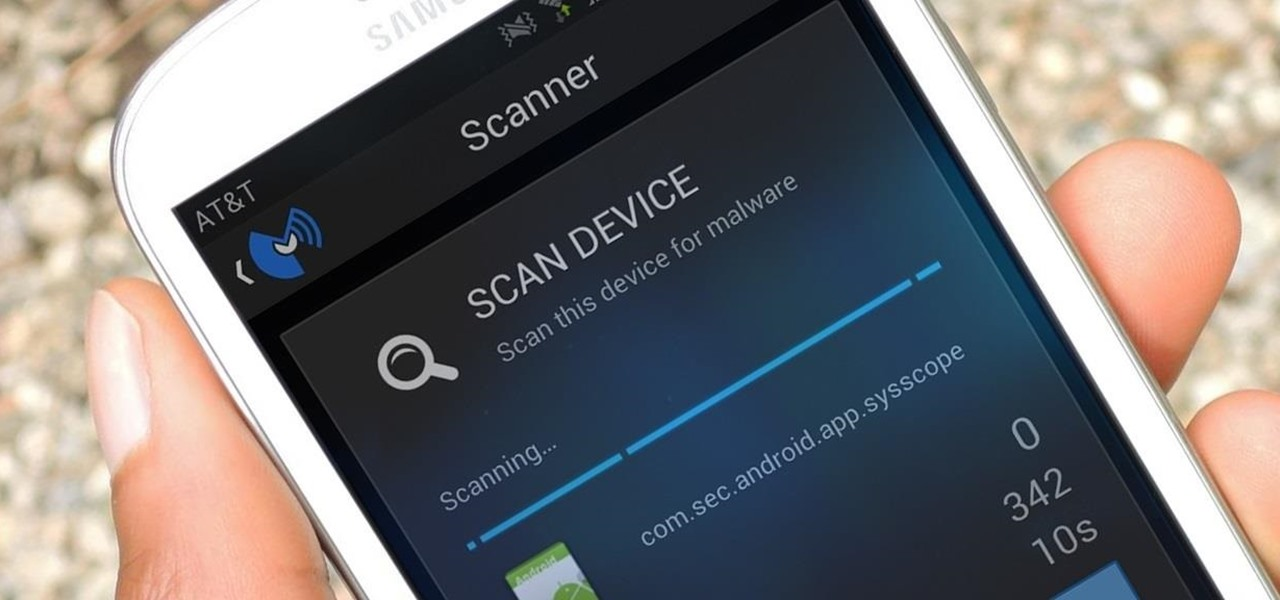 Scan Your Samsung Galaxy S3 for Malware, Infected Apps, & Unauthorized Surveillance