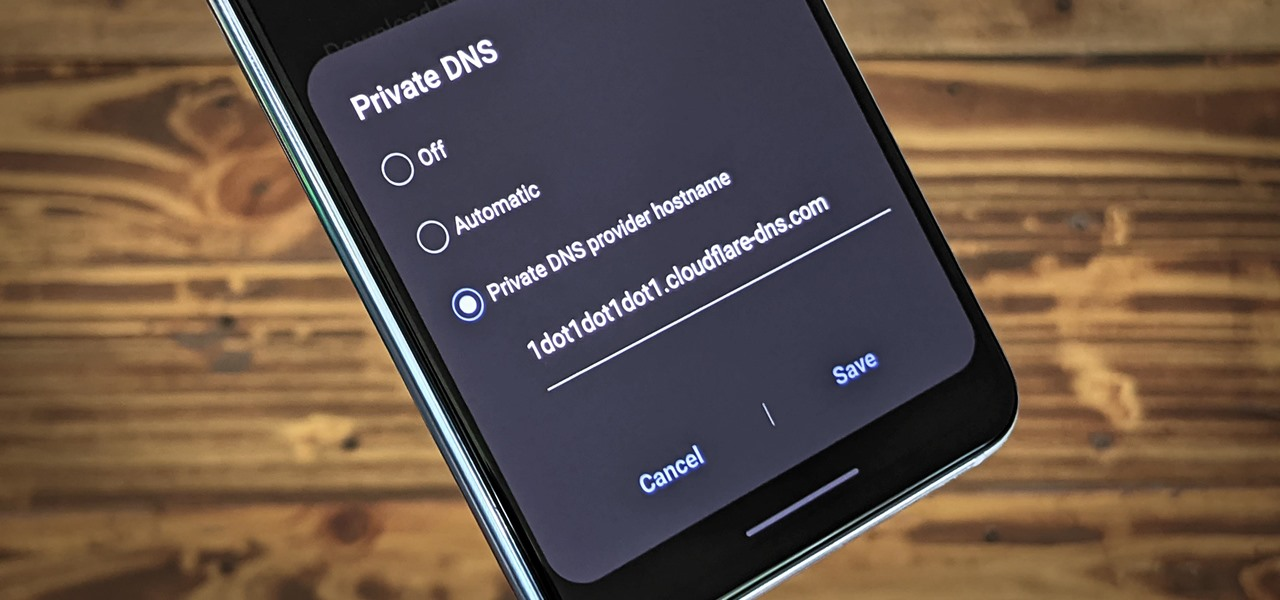 News: Here's Why You Should Be Using Private DNS on Your Phone