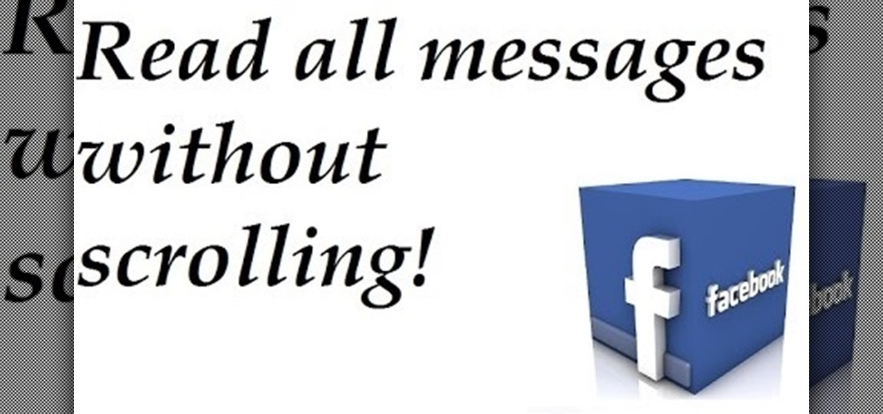 View All Messages at Once on Facebook, Without Scrolling Up Forever!