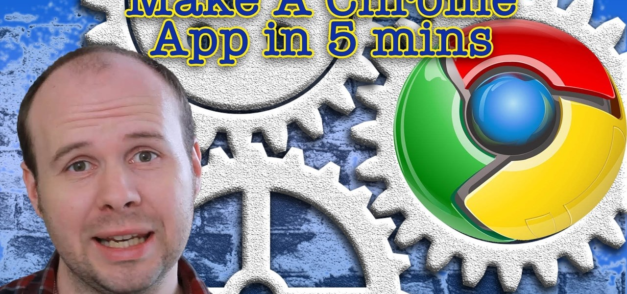 Make a Chrome App in 5 Minutes