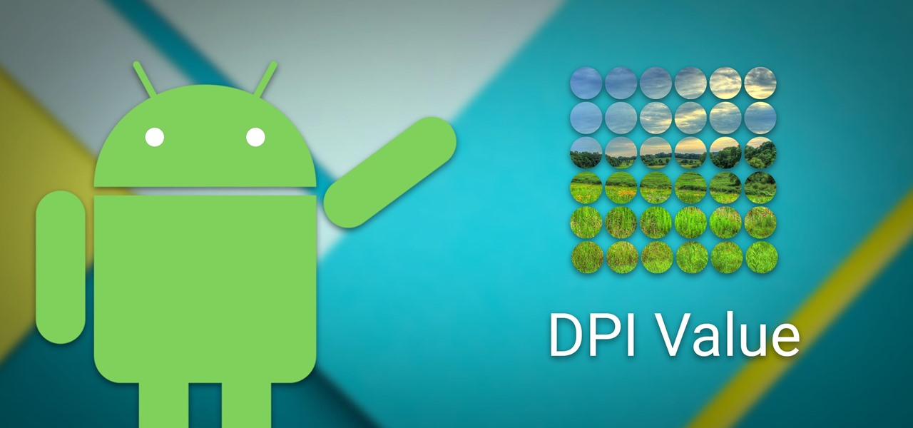 How to Find Your Phone's Screen Density Value (320 DPI, 480 DPI, 640 DPI, Etc.)
