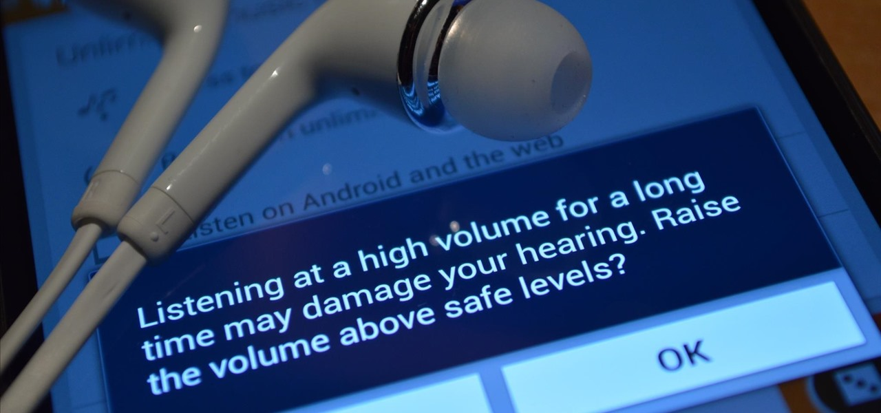 "Get Rid of the Annoying ""High Volume"" Alert When Using Headphones on Your Samsung Galaxy S4"
