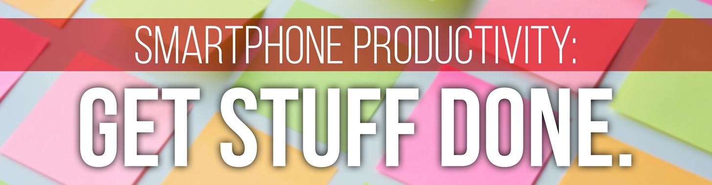 The 5 Best Phones to Stay Productive and Do Things by 2019