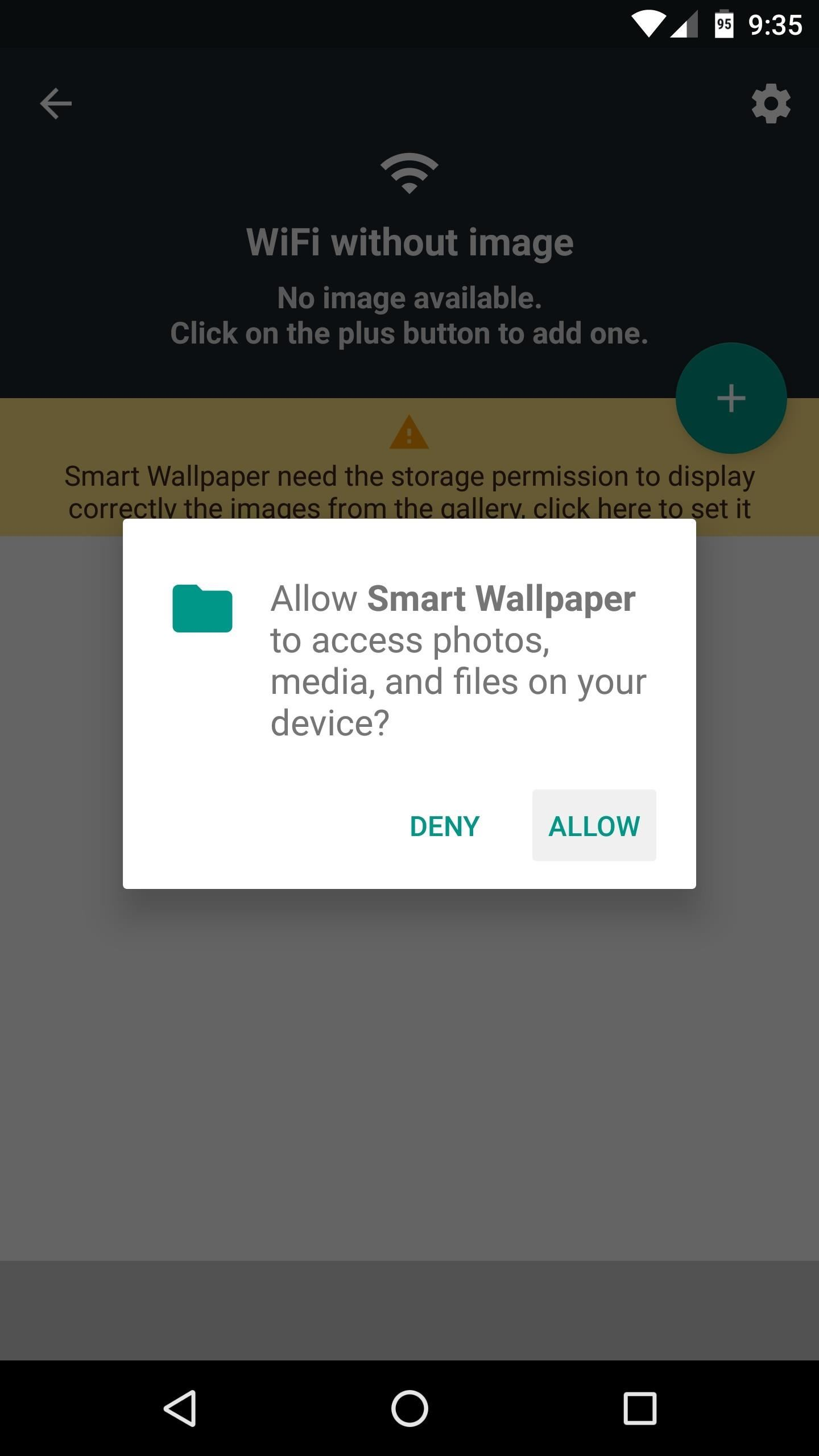 android marshmallow or higher youll have to give smart wallpaper permission to access your photos so tap the yellow bar near the top of the screen
