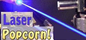 Use a laser to pop a batch of tasty popcorn