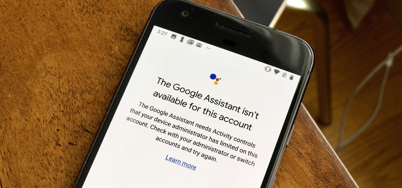 How To: Google Assistant Doesn't Work with Your Account? Here's What to Do