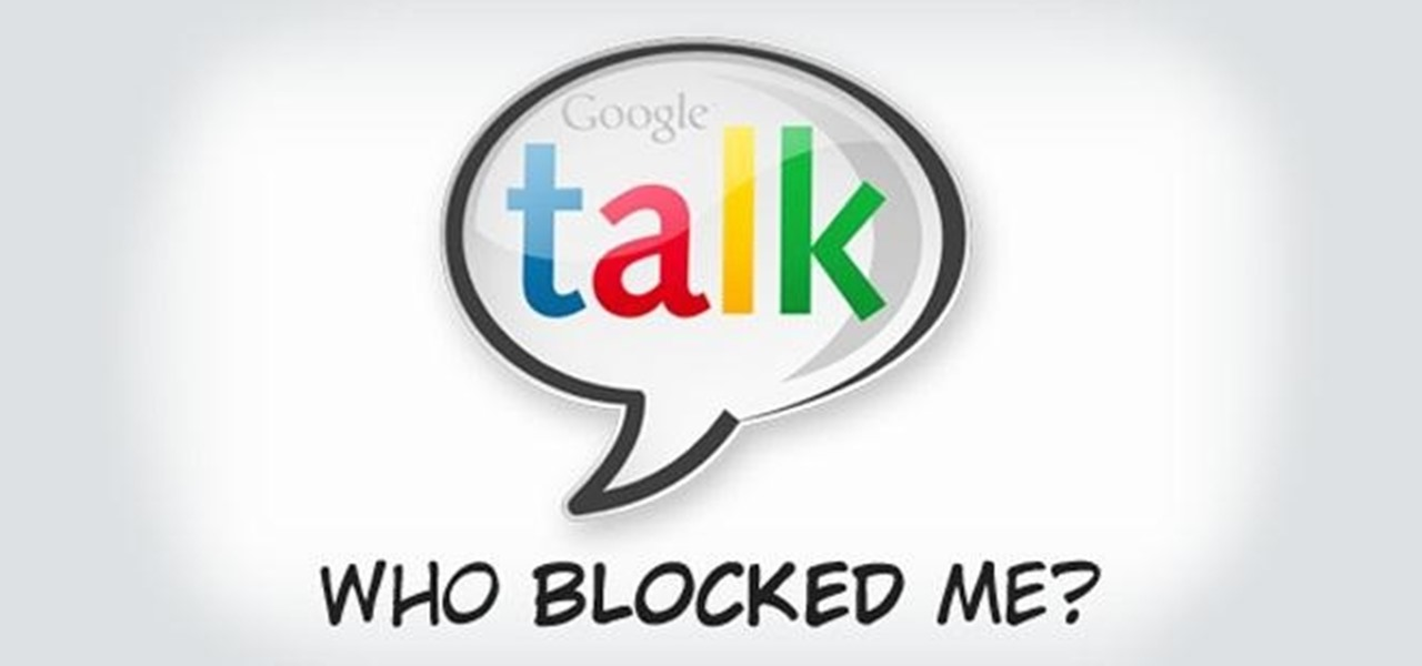 Know If Someone Is Blocking You on Google Talk