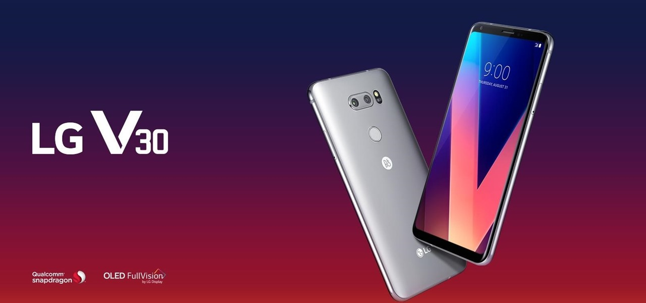 LG V30 Revealed — Dedicated DAC, Dual Back Cameras, Snapdragon 835 Processor & More