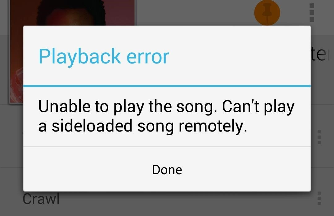 "How to Fix The ""Can't Play a Sideloaded Song Remotely"" Error When Streaming Google Play Music to Chromecast"