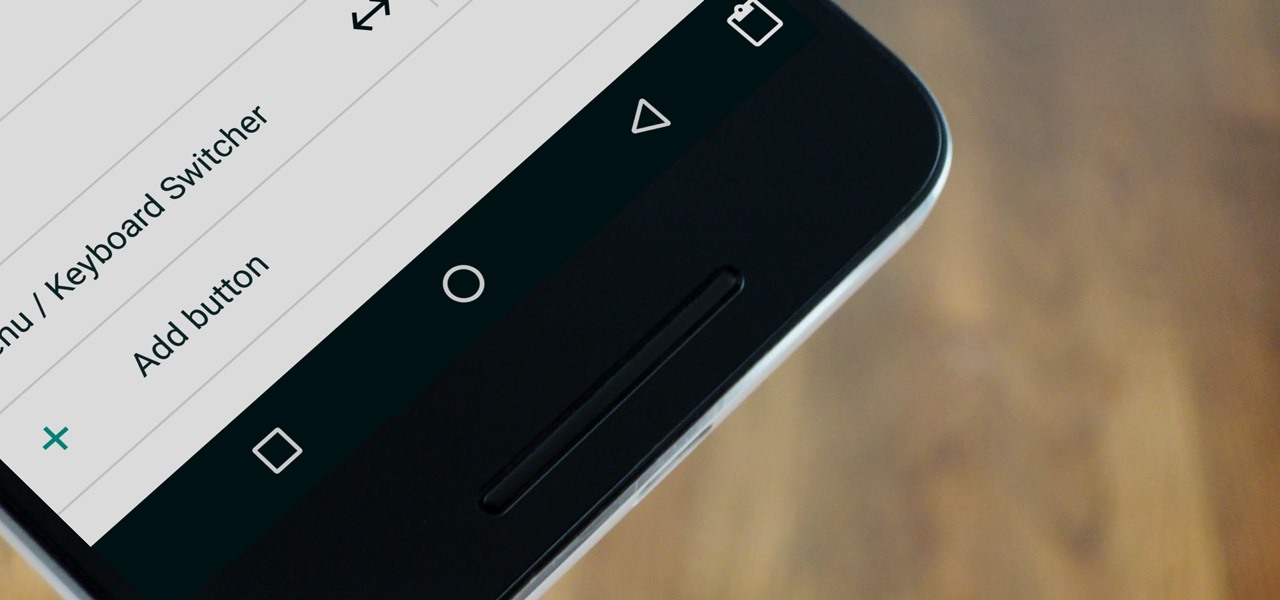 Unlock Nougat's Hidden Nav Bar Tuner to Customize Your Nexus' Buttons