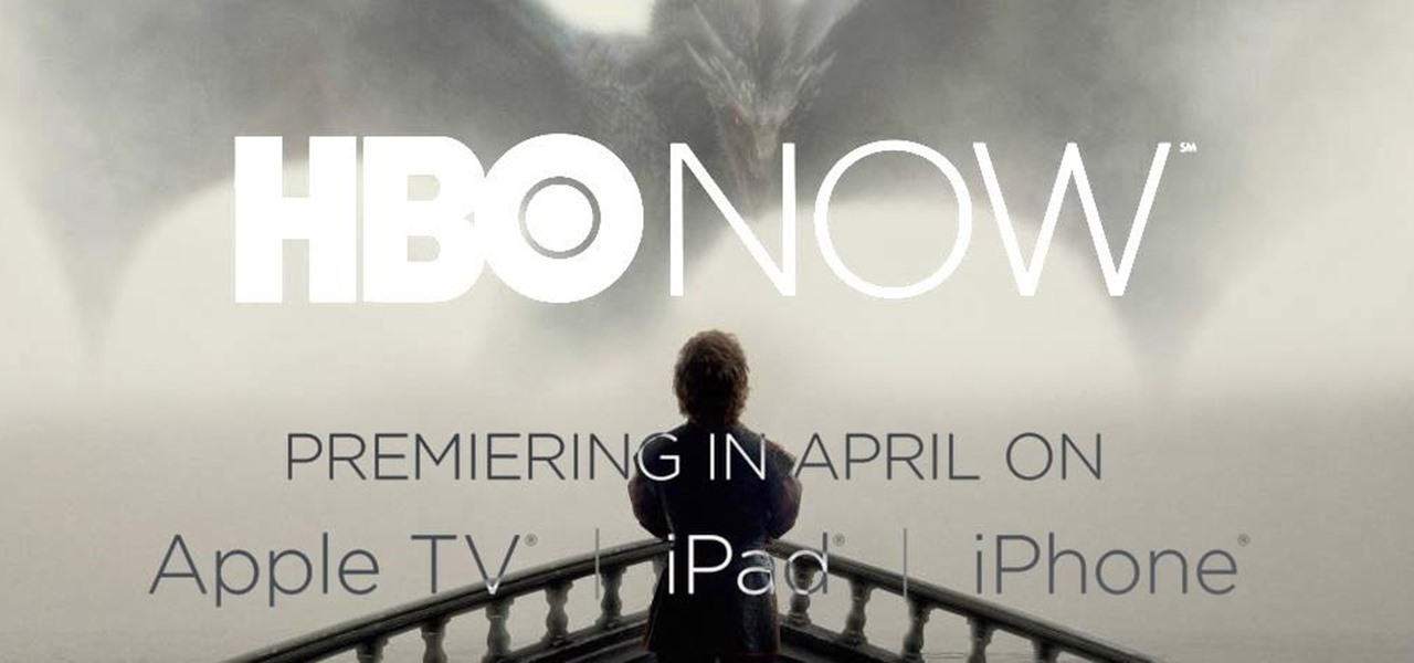 HBO NOW Cable-Free Streaming Available for $14.99/Month—Just in Time for Game of Thrones