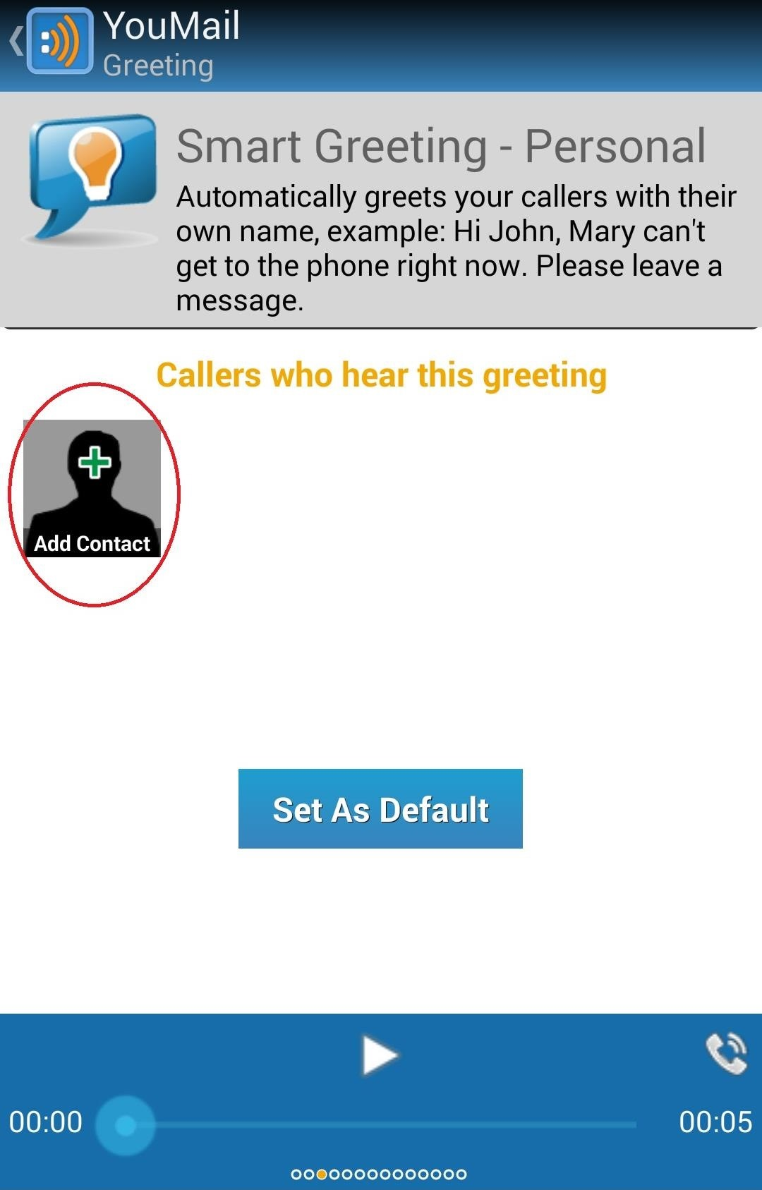 How to give your friends custom voicemail greetings unwanted if you tap a greeting from the list you can select a greeting youve recorded or one of the pre recorded greetings as your default greeting that all m4hsunfo